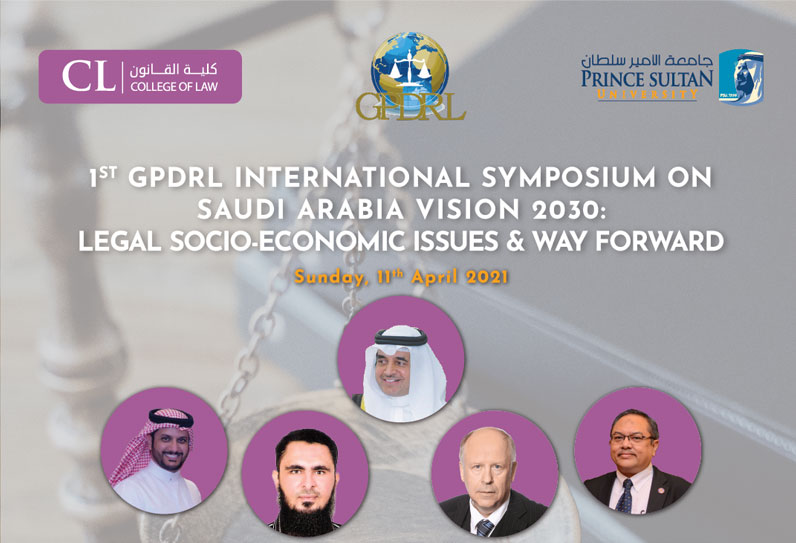 1st GDPRL International Symposium on Saudi Arabia VISION 2030: Legal, Socio-economic issues and way forward